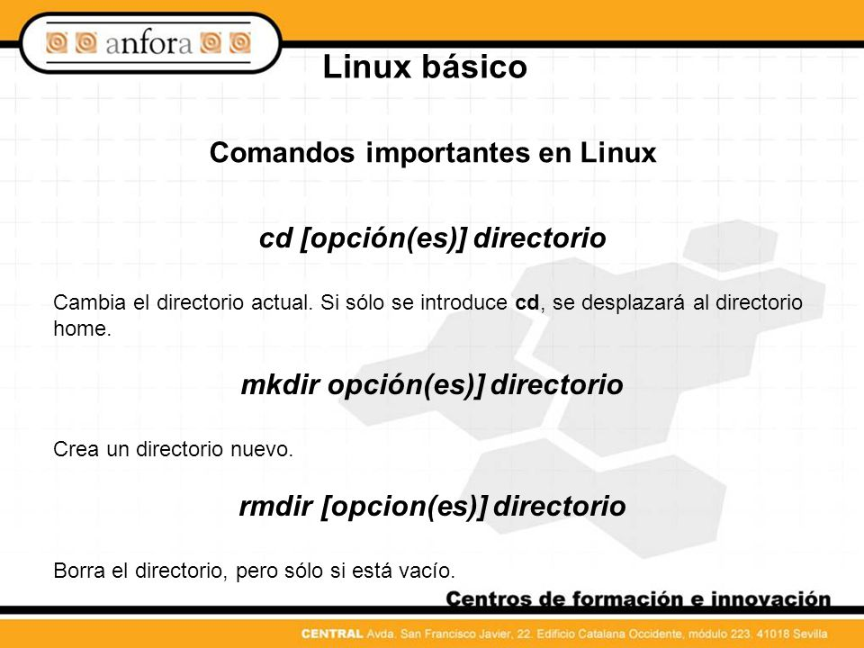 Linux básico Comandos importantes en Linux cd [opción(es)] directorio